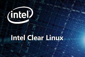 Intel Clear Linux镜像系统_Linux系统发行版